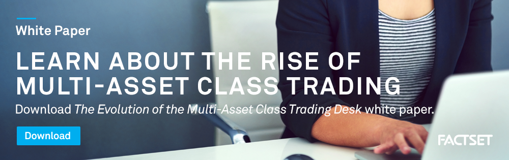 The evolution the the multi-asset class trading desk